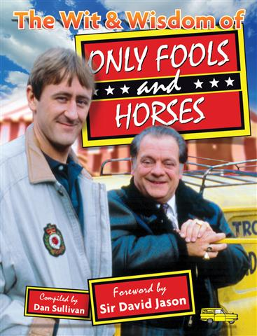 The Wit & Wisdom of Only Fools & Horses